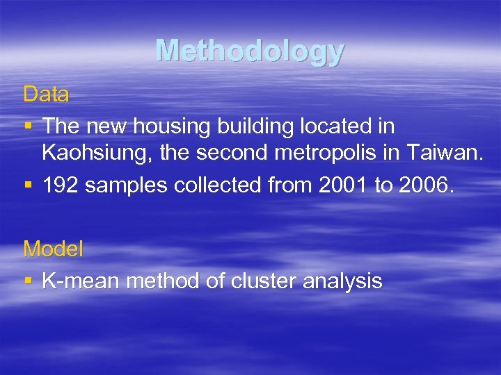 Methodology Data § The new housing building located in Kaohsiung, the second metropolis in