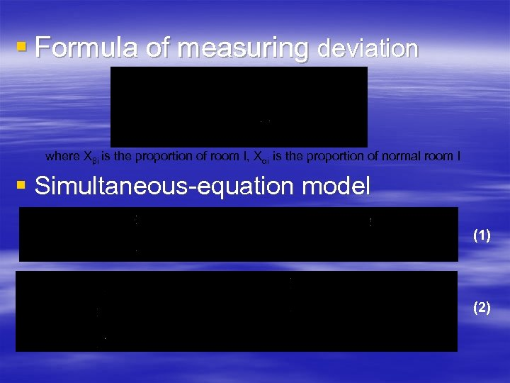§ Formula of measuring deviation where Xβi is the proportion of room I, Xαi