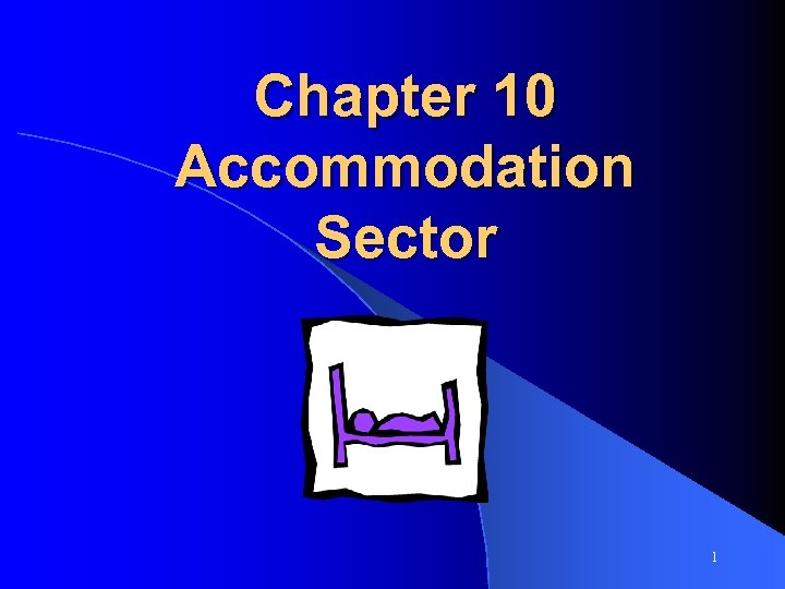 Chapter 10 Accommodation Sector 1