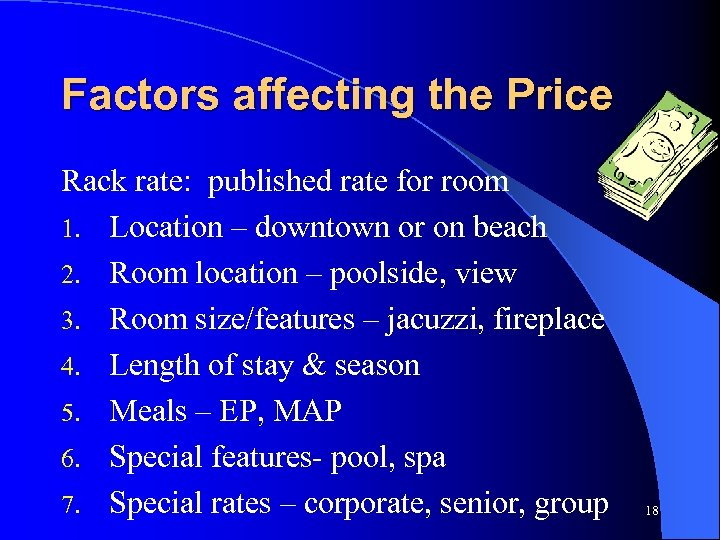 Factors affecting the Price Rack rate: published rate for room 1. Location – downtown
