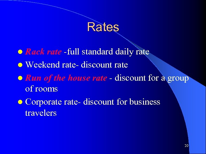 Rates l Rack rate -full standard daily rate l Weekend rate- discount rate l