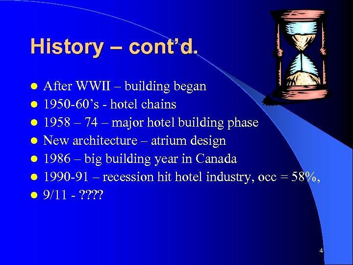 History – cont'd. l l l l After WWII – building began 1950 -60's