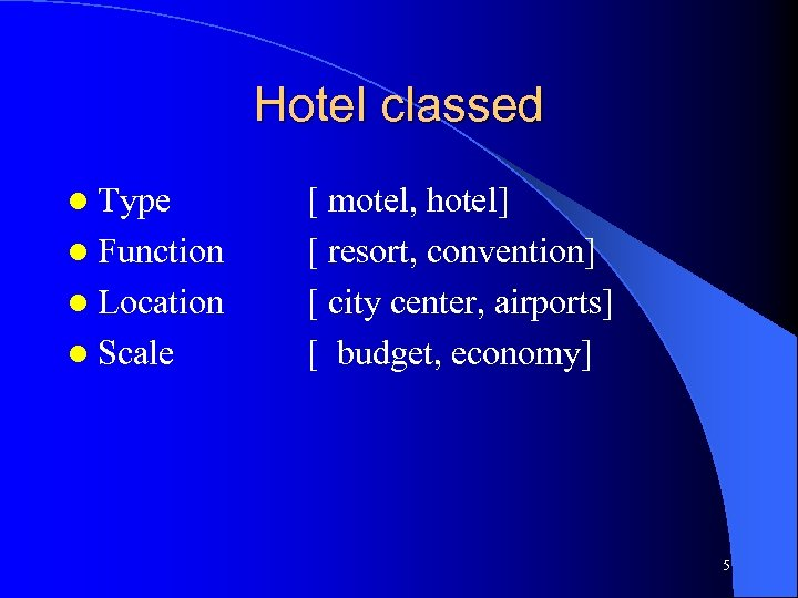 Hotel classed l Type l Function l Location l Scale [ motel, hotel] [