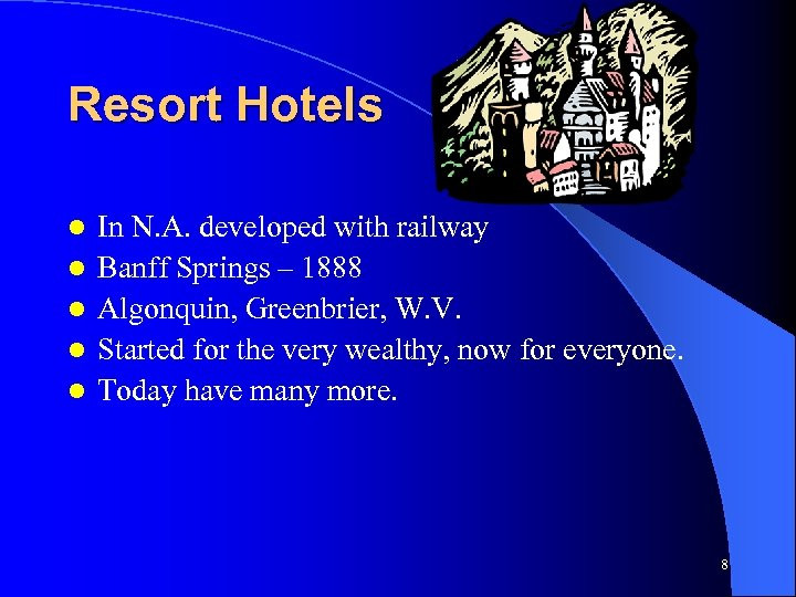 Resort Hotels l l l In N. A. developed with railway Banff Springs –