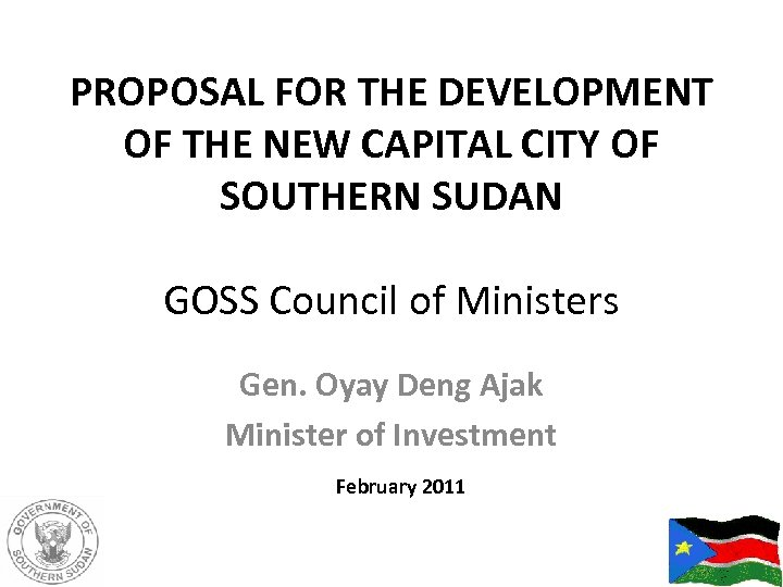 PROPOSAL FOR THE DEVELOPMENT OF THE NEW CAPITAL CITY OF SOUTHERN SUDAN GOSS Council