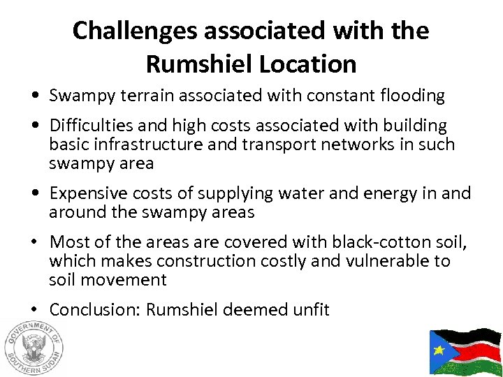 Challenges associated with the Rumshiel Location • Swampy terrain associated with constant flooding •
