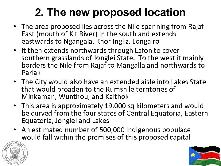 2. The new proposed location • The area proposed lies across the Nile spanning