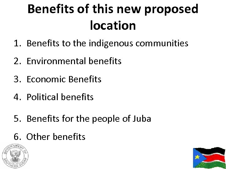 Benefits of this new proposed location 1. Benefits to the indigenous communities 2. Environmental
