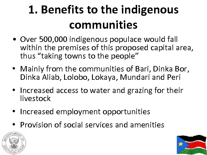 1. Benefits to the indigenous communities • Over 500, 000 indigenous populace would fall