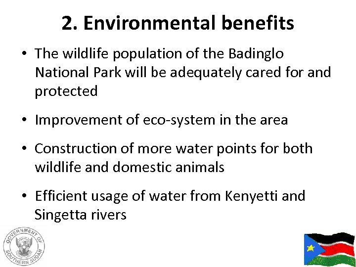 2. Environmental benefits • The wildlife population of the Badinglo National Park will be