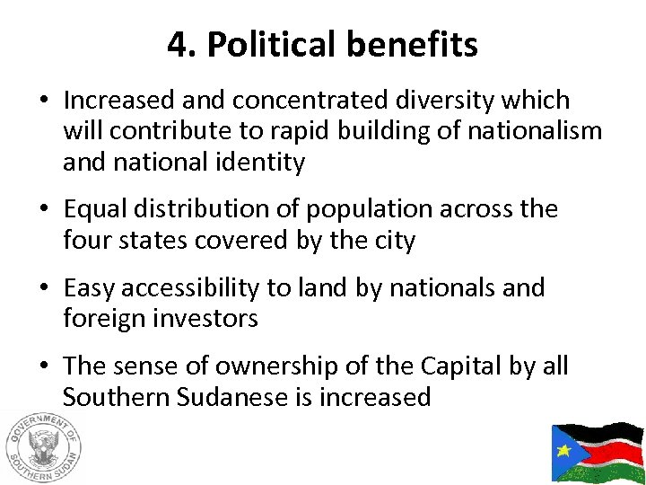 4. Political benefits • Increased and concentrated diversity which will contribute to rapid building