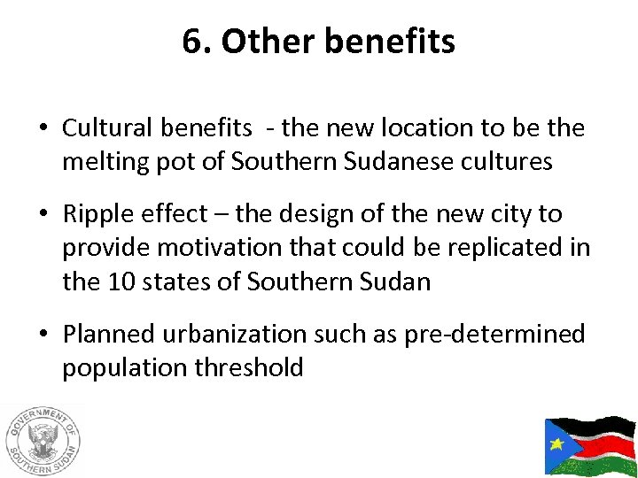 6. Other benefits • Cultural benefits - the new location to be the melting