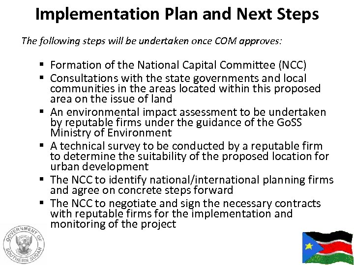 Implementation Plan and Next Steps The following steps will be undertaken once COM approves: