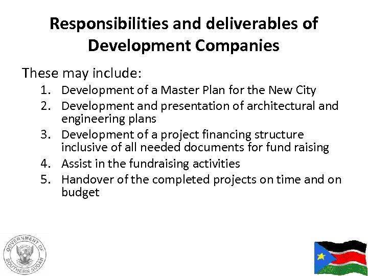 Responsibilities and deliverables of Development Companies These may include: 1. Development of a Master