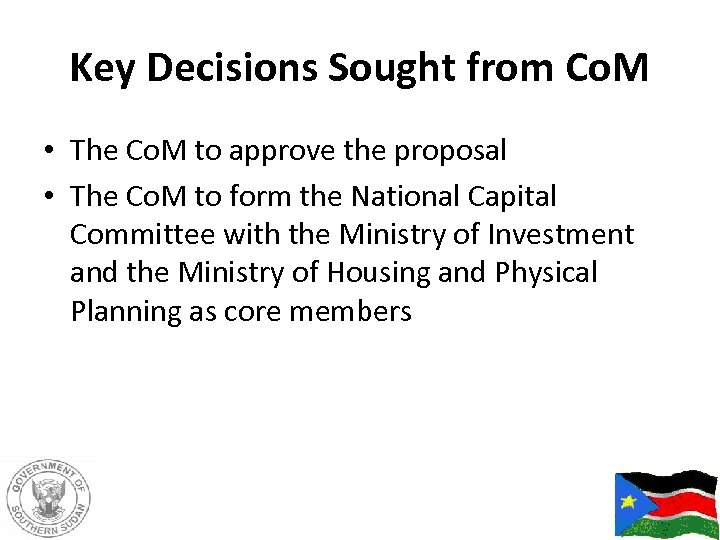 Key Decisions Sought from Co. M • The Co. M to approve the proposal