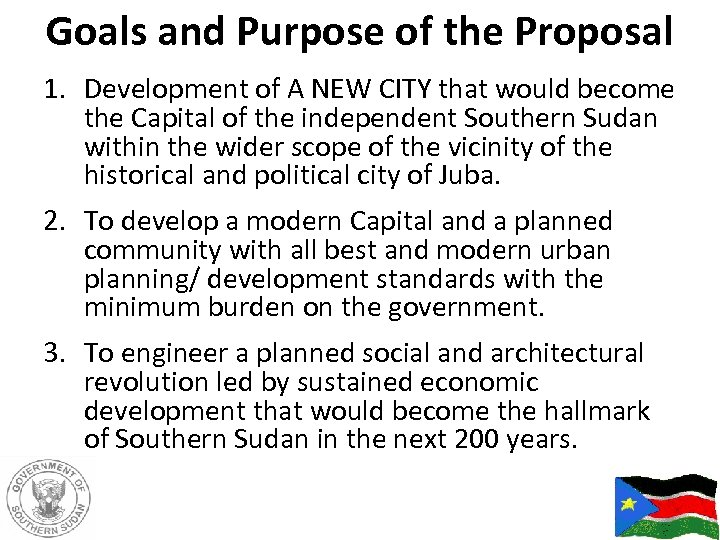 Goals and Purpose of the Proposal 1. Development of A NEW CITY that would
