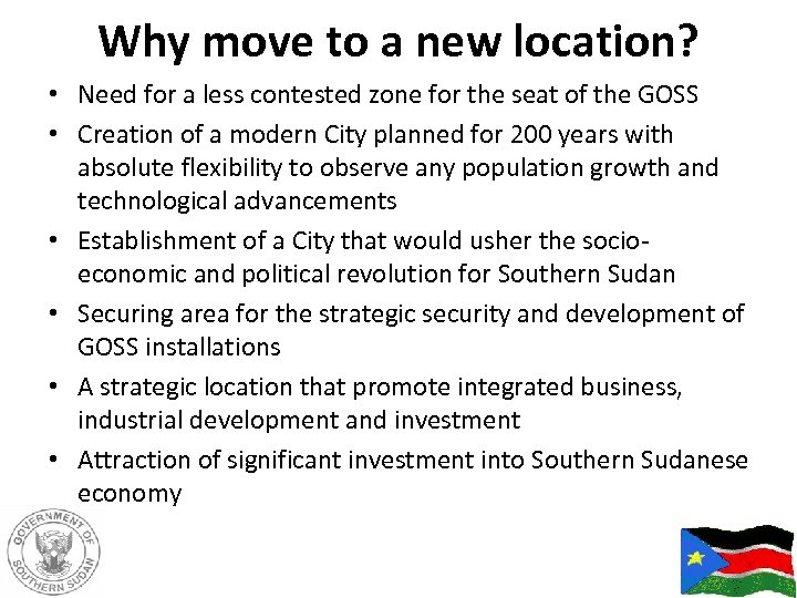 Why move to a new location? • Need for a less contested zone for