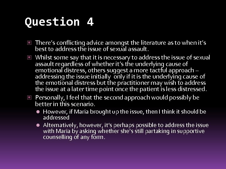 Question 4 There's conflicting advice amongst the literature as to when it's best to