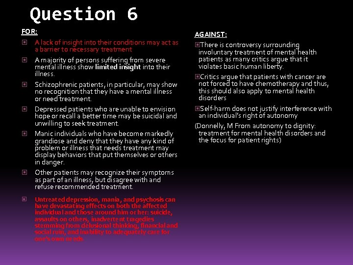 Question 6 FOR: A lack of insight into their conditions may act as a