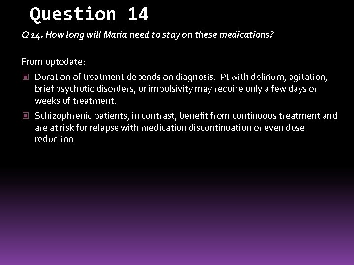 Question 14 Q 14. How long will Maria need to stay on these medications?