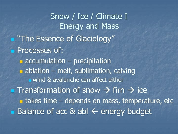 """Snow / Ice / Climate I Energy and Mass n n """"The Essence of"""