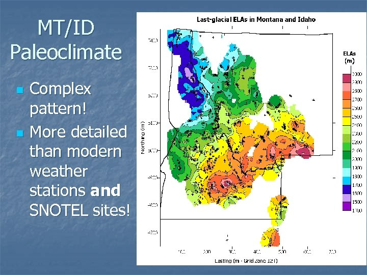MT/ID Paleoclimate n n Complex pattern! More detailed than modern weather stations and SNOTEL