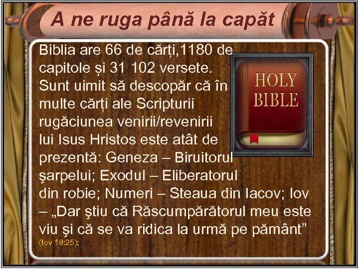 A ne ruga până la capăt Biblia are 66 de cărți, 1180 de capitole