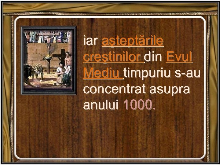 iar aşteptările creştinilor din Evul Mediu timpuriu s-au concentrat asupra anului 1000.