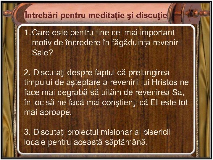 Întrebări pentru meditație şi discuţie 1. Care este pentru tine cel mai important motiv