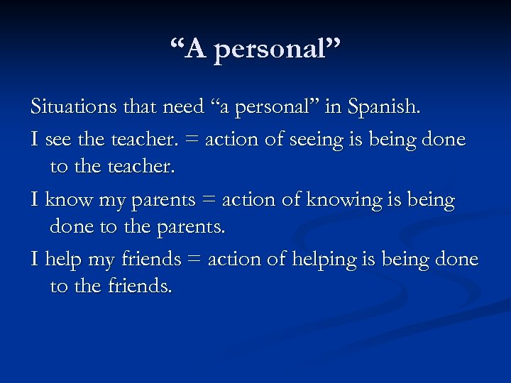 """A personal"" Situations that need ""a personal"" in Spanish. I see the teacher. ="