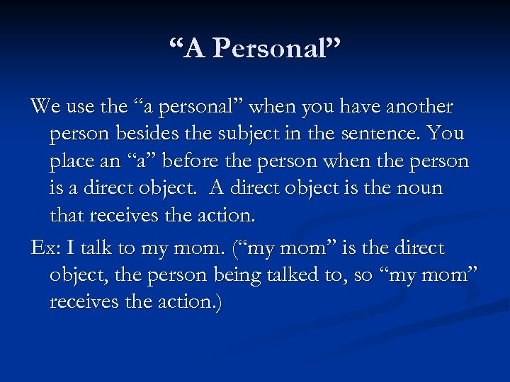 """A Personal"" We use the ""a personal"" when you have another person besides the"