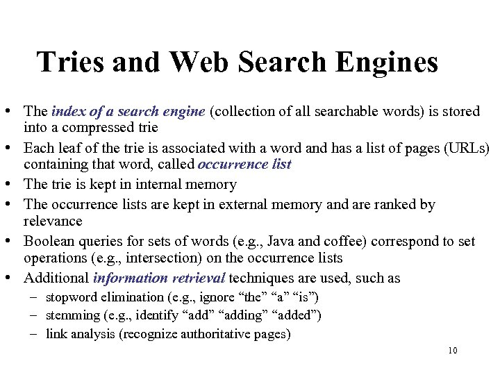Tries and Web Search Engines • The index of a search engine (collection of