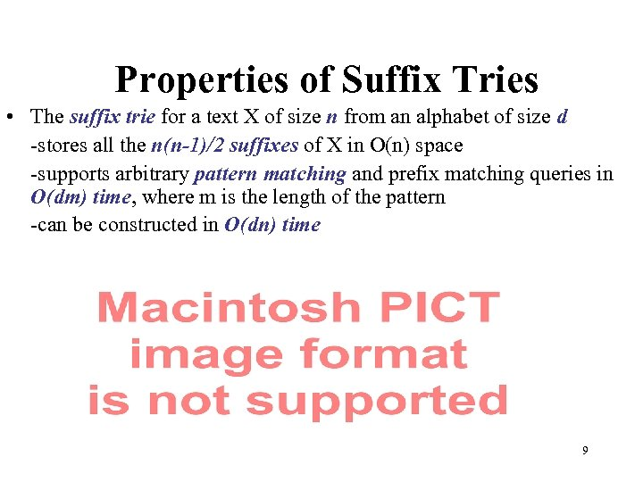 Properties of Suffix Tries • The suffix trie for a text X of size