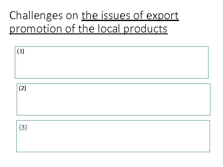 Challenges on the issues of export promotion of the local products (1) (2) (3)