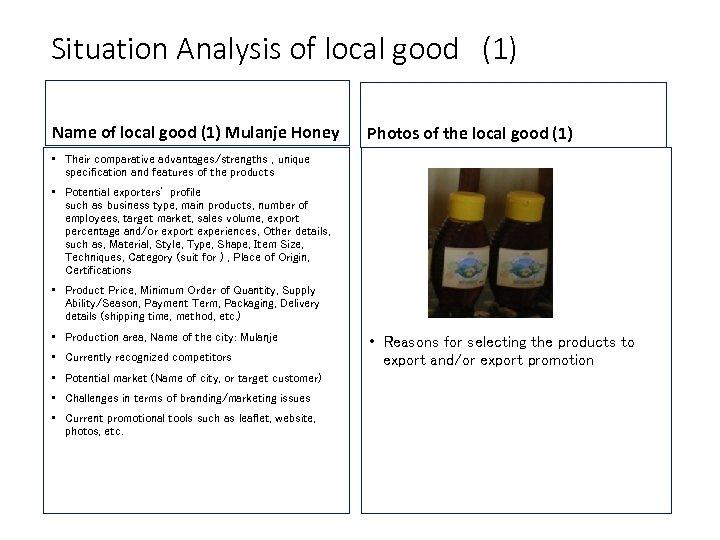 Situation Analysis of local good (1) Name of local good (1) Mulanje Honey Photos of