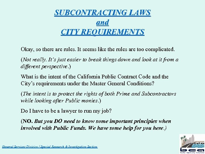 SUBCONTRACTING LAWS and CITY REQUIREMENTS Okay, so there are rules. It seems like the