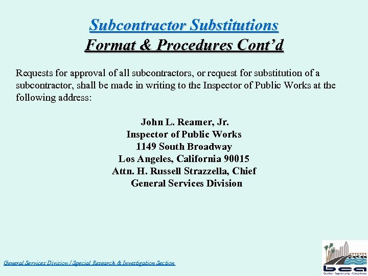 Subcontractor Substitutions Format & Procedures Cont'd Requests for approval of all subcontractors, or request