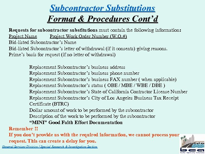 Subcontractor Substitutions Format & Procedures Cont'd Requests for subcontractor substitutions must contain the following