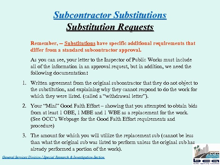 Subcontractor Substitutions Substitution Requests Remember, -- Substitutions have specific additional requirements that differ from