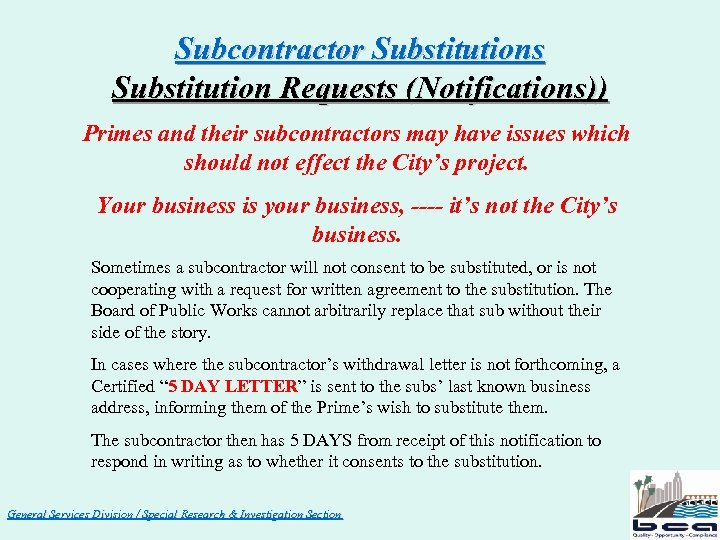 Subcontractor Substitutions Substitution Requests (Notifications)) Primes and their subcontractors may have issues which should