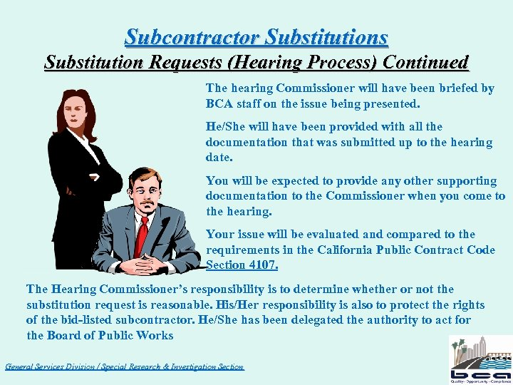 Subcontractor Substitutions Substitution Requests (Hearing Process) Continued The hearing Commissioner will have been briefed