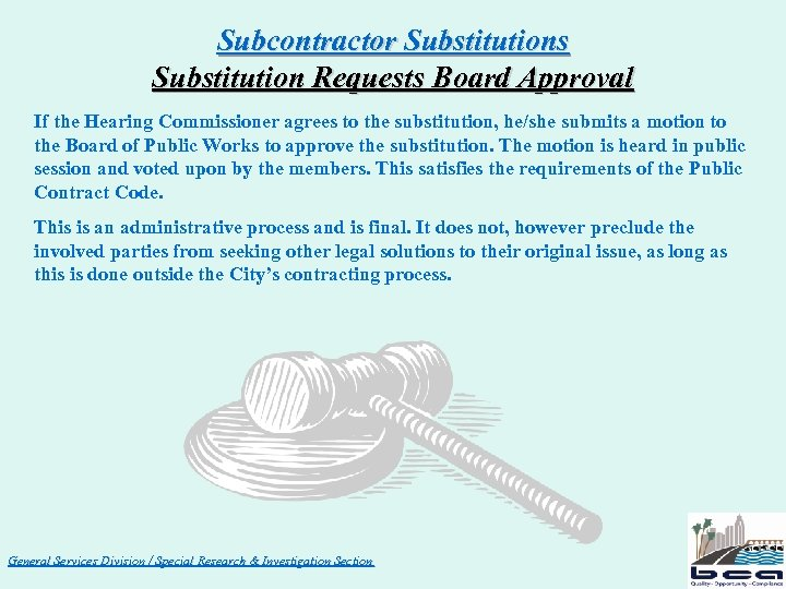 Subcontractor Substitutions Substitution Requests Board Approval If the Hearing Commissioner agrees to the substitution,