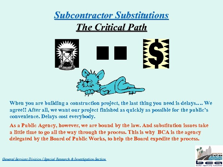 Subcontractor Substitutions The Critical Path When you are building a construction project, the last