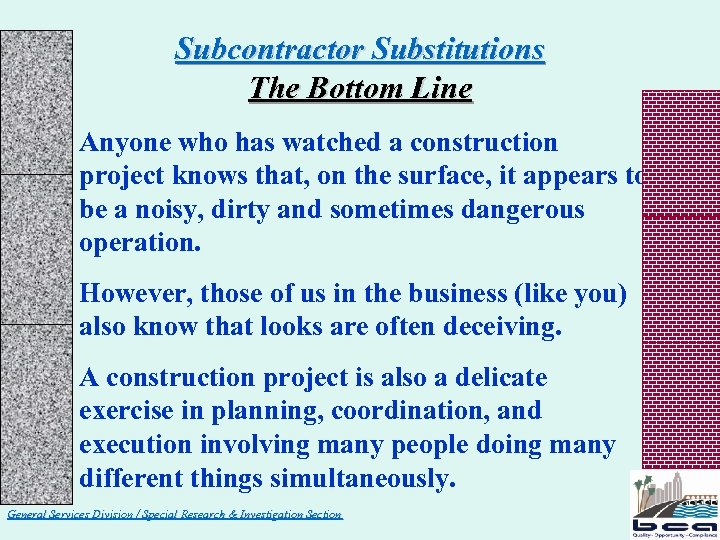 Subcontractor Substitutions The Bottom Line Anyone who has watched a construction project knows that,