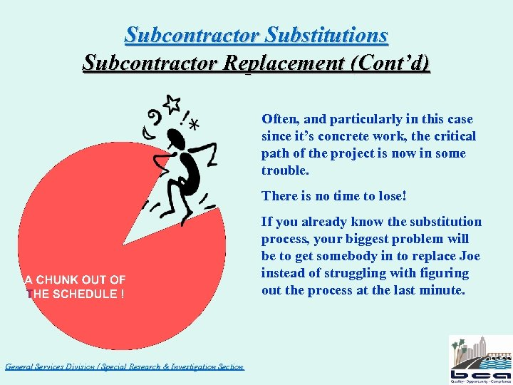 Subcontractor Substitutions Subcontractor Replacement (Cont'd) Often, and particularly in this case since it's concrete