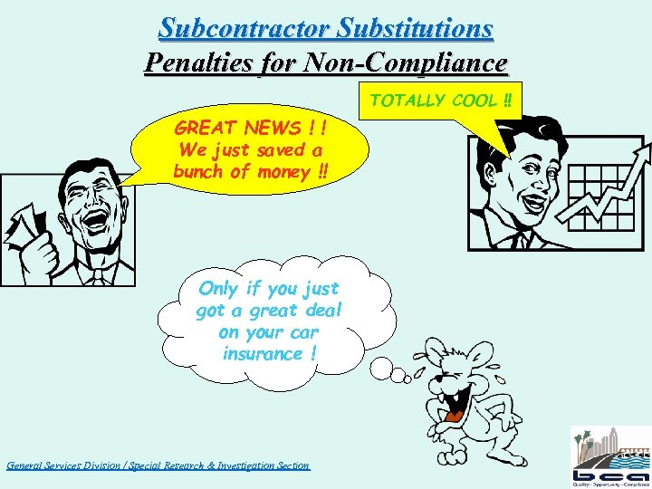 Subcontractor Substitutions Penalties for Non-Compliance TOTALLY COOL !! GREAT NEWS ! ! We just