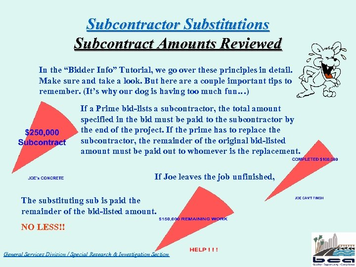 "Subcontractor Substitutions Subcontract Amounts Reviewed In the ""Bidder Info"" Tutorial, we go over these"