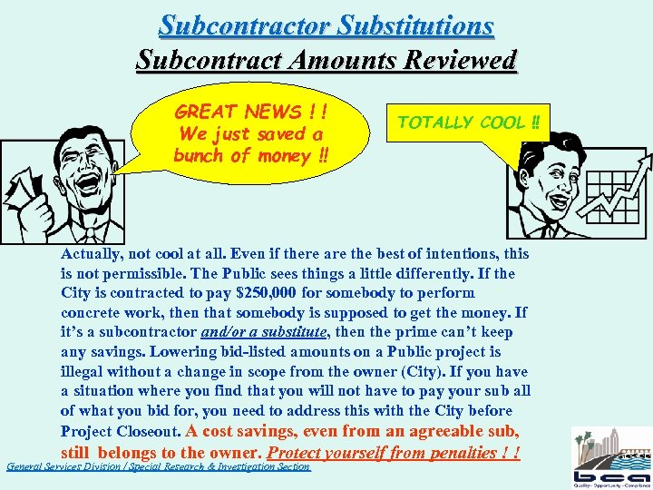 Subcontractor Substitutions Subcontract Amounts Reviewed GREAT NEWS ! ! We just saved a bunch