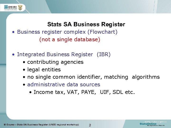 Stats SA Business Register • Business register complex (Flowchart) (not a single database) •