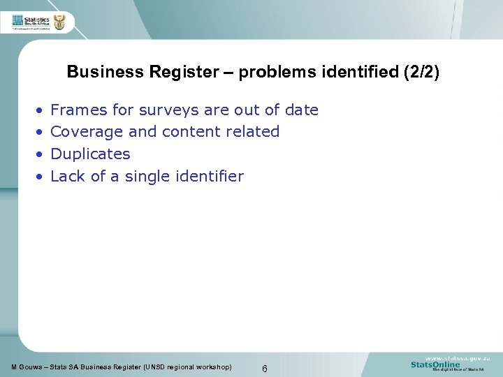 Business Register – problems identified (2/2) • • Frames for surveys are out of